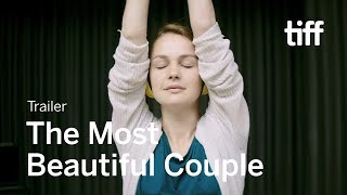 THE MOST BEAUTIFUL COUPLE Trailer   TIFF 2018