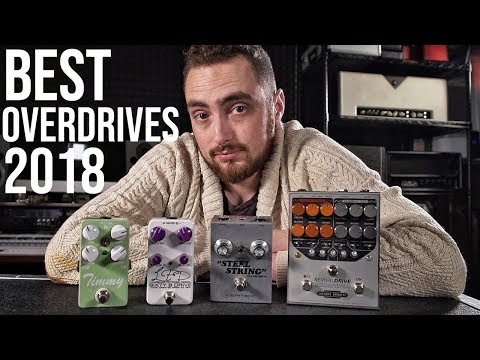BEST Overdrive Pedals Of 2018 (In My Opinion)