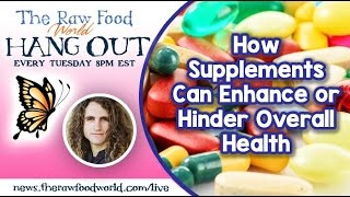 Hangout: How Supplements Can Enhance or Hinder Overall Health