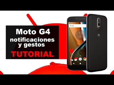 Tutorial Moto G4: gestos, notificaciones y aplicación Moto