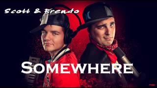 Scott & Brendo | Somewhere (feat. Scott Vance)
