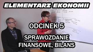 ELEMENTARZ EKONOMII - odc.5 Sprawozdanie finansowe, bilans