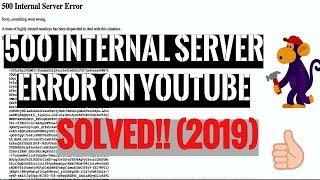 Fix! (2019) 500 Internal Server Error on Youtube   Sorry, something went wrong   Trained monkeys!