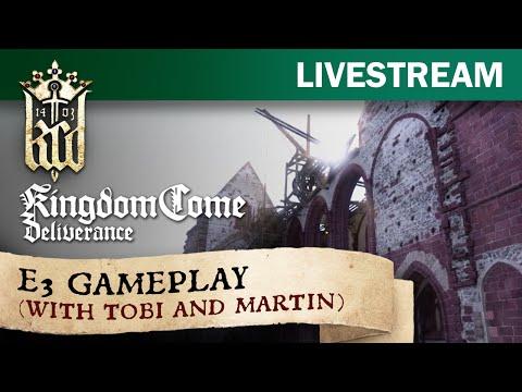 Kingdom Come: Deliverance - E3 gameplay with Tobi and Martin