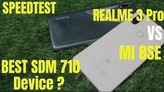 RealMe 3 Pro VS MI 8SE - SDM710 SPEED TEST In Hindi India