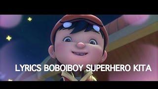 Lyrics Boboiboy Superhero Kita Versi Terakhir