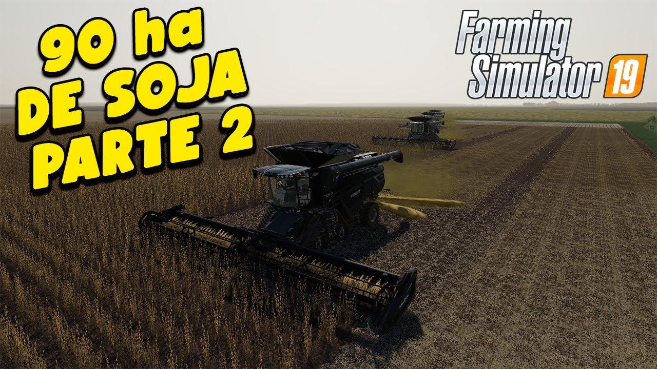 COLHENDO 90 Hectares DE SOJA PARTE 2.HIGH SCALE FARMING SIMULATOR 19 #11