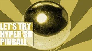 Let's Try Hyper 3D Pinball