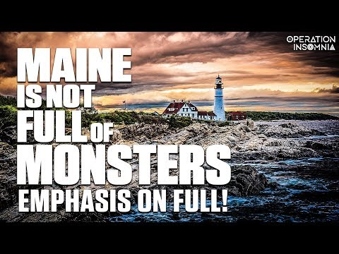 Maine Is Not FULL Of Monsters, Emphasis On Full | A Horror Story | Scary Stories