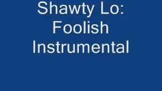 Shawty Lo Foolish Instrumental