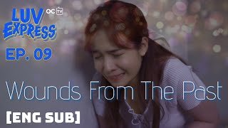 Download LUV EXPRESS | EPISODE 09: Wounds From The Past