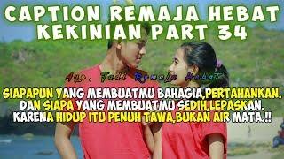 Download Video Caption Remaja Hebat (Status wa/status foto)- Quotes Remaja Part 34 MP3 3GP MP4
