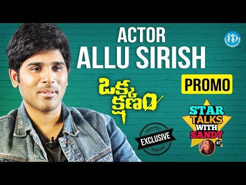Exclusive Interview with Allu Sirish of Okka Kshanam - Promo || Star Talks With Sandy #2 || #614