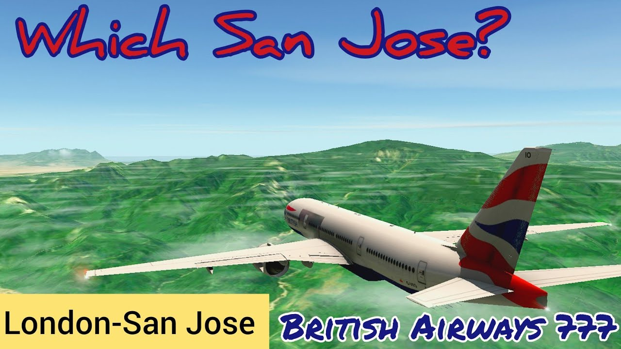 Which San Jose is it? | British Airways Boeing 777-200 | London (EGLL) to San Jose | RFS