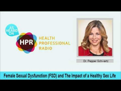 Female Sexual Dysfunction (FSD) and The Impact of a Healthy Sex Life