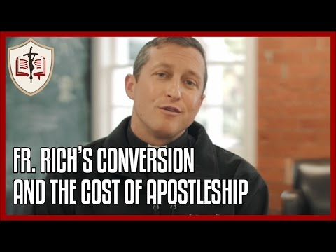 Fr. Rich's Conversion and the Cost of Apostleship - Sunday Gospel Reflection
