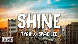 Tyga & Swae Lee - Shine (ZEZE Freestyle) [Lyrics]
