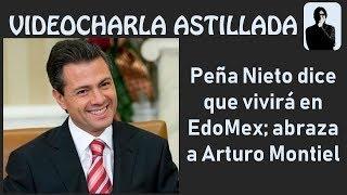 Julio Astillero. Peña Nieto dice que vivirá en EdoMex; abraza a Arturo Montiel