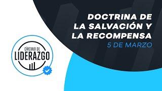 Doctrina de la Salvación y la Recompensa. | Círculo de Liderazgo | Pastor Antulio Castillo