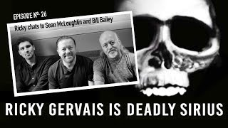 RICKY GERVAIS IS DEADLY SIRIUS #026