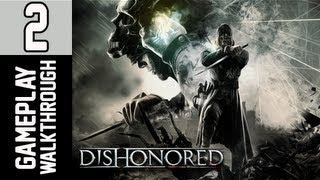 Dishonored Walkthrough - Part 2 Dunwall Sewers Let's Play XBOX PS3 PC Gameplay