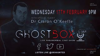 GhostBox LIVE Episode 2 with Dr Ciaran O'Keeffe