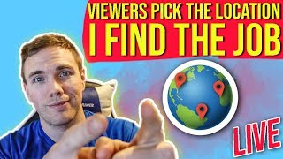 🔴 Viewers Pick the Location - I find you a job - LIVE    | @joshuafluke on socials