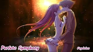 ╝NIGHTCORE ╝Perfect symphony