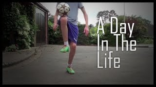 A Day In The life | Footballskills98