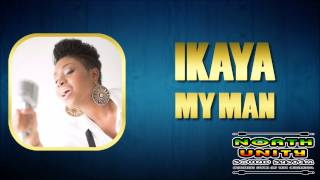 IKAYA - MY MAN (Reggae April 2015)