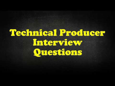 Technical Producer Interview Questions