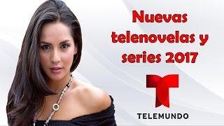 Nuevas novelas de Telemundo 2017