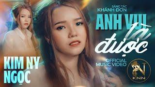MV Anh Vui Là Được - Kim Ny Ngọc