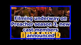 Filming underway on Preacher season 3, new cast members announced