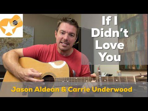 If I Didn't Love You | Jason Aldean & Carrie Underwood | Beginner Guitar Lesson (4 chords)