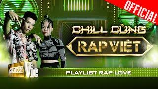 Tổng hợp những bản rap love đỉnh nhất 2020   Chill cùng Rap Việt