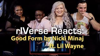 rIVerse Reacts: Good Form by Nicki Minaj ft. Lil Wayne - M/V Reaction