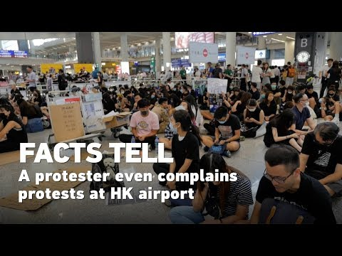Facts tell: A protester complains about protests at HK airport 示威者抱怨香港機場示威活動