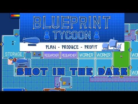 Blueprint Tycoon - Shot in the Dark |