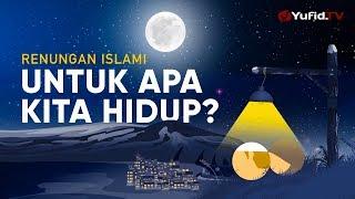 Download lagu Motion Graphic: Untuk Apa Kita Hidup? - Ustadz Johan Saputra Halim, M.H.I. (Renungan Islami)