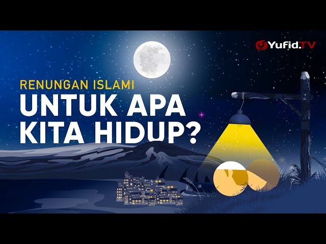 Motion Graphic: Untuk Apa Kita Hidup? - Ustadz Johan Saputra Halim, M.H.I. (Renungan Islami)