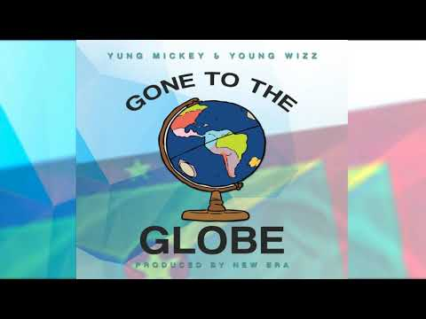 Yung Mickey & Young Wizz - Gone To The Globe {Soca 2018}{Grenada}
