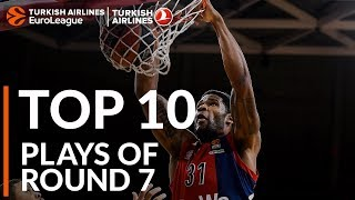 Top 10 Plays  - Turkish Airlines EuroLeague Regular Season Round 7