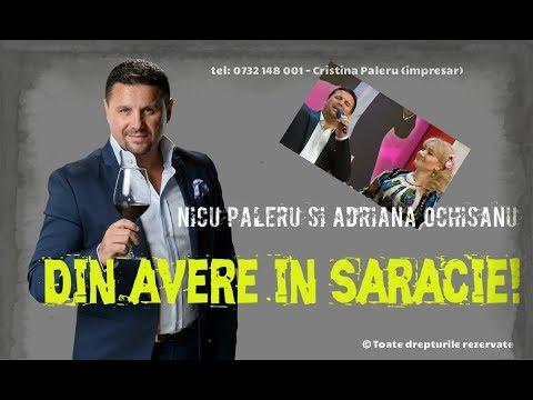 Nicu Paleru si Adriana Ochisanu - Din avere in saracie! CD NOU 2017