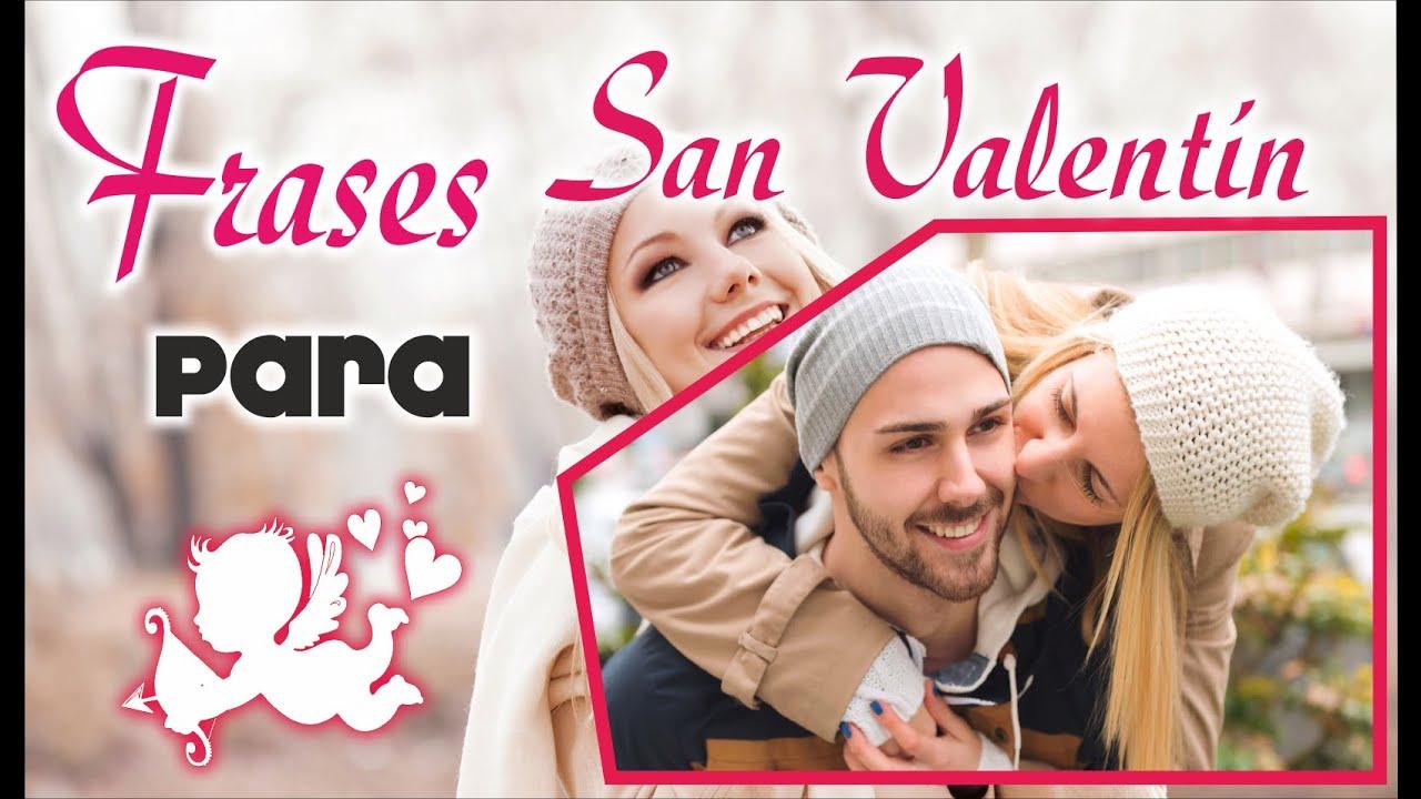 Frases para San Valentin Feliz dia del amor y la Amistad Frases de amor para Enamorar Te Amo