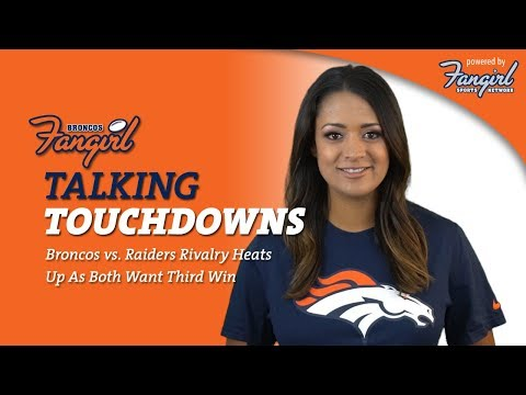 Talking Touchdowns: Broncos vs. Raiders Rivalry Heats Up As Both Want Third Win | Broncos Fangirl