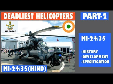 Indian Defence News:All About IAF Mi 24 & Mi 35 Attack Helicopter,Indian Air force Attack Helicopter