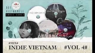 #Mix #indie vietnam #Vol 4 [ KHÔNG CHÈN QUẢNG CÁO ]