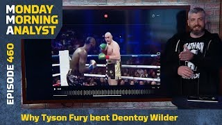 Why Tyson Fury Beat Deontay Wilder, More | Monday Morning Analyst #460
