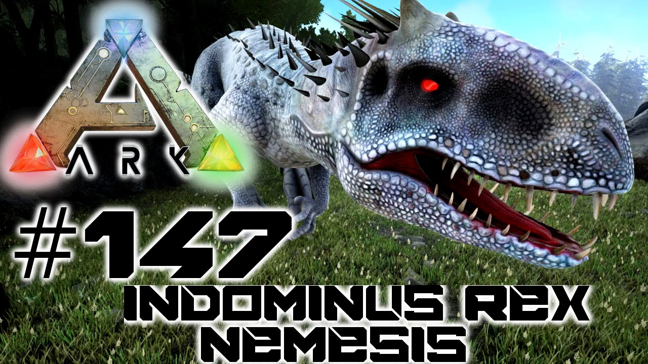 Ark Survival Evolved #147 - Indominus Rex Nemesis & Badass ...
